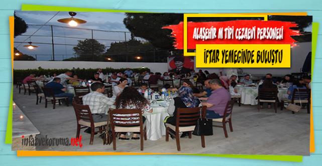 Alaşehir M Tipi Kapalı Cezaevi Personeli İftar Yemeğinde Buluştu