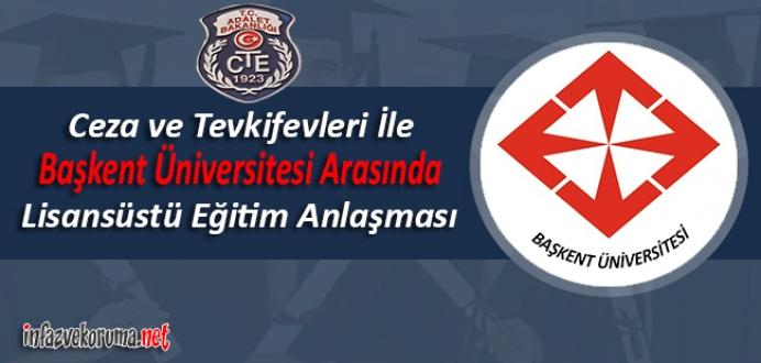 Ceza ve Tevkifevleri ile Başkent Üniversitesi Arasında Lisansüstü Eğitim...
