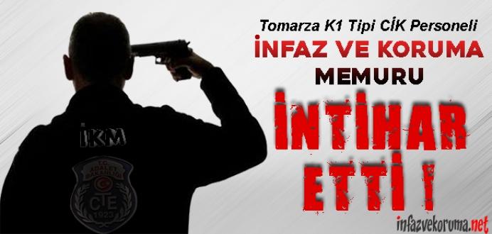 Tomarza K1 Tipi CİK Personeli İnfaz ve Koruma Memuru İntihar Etti !