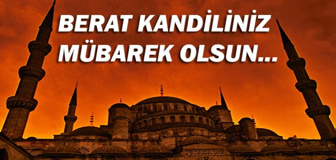 Tüm Müslüman Aleminin Berat Kandili Mübarek Olsun...